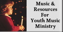 Music and Resources for Youth Music Ministry